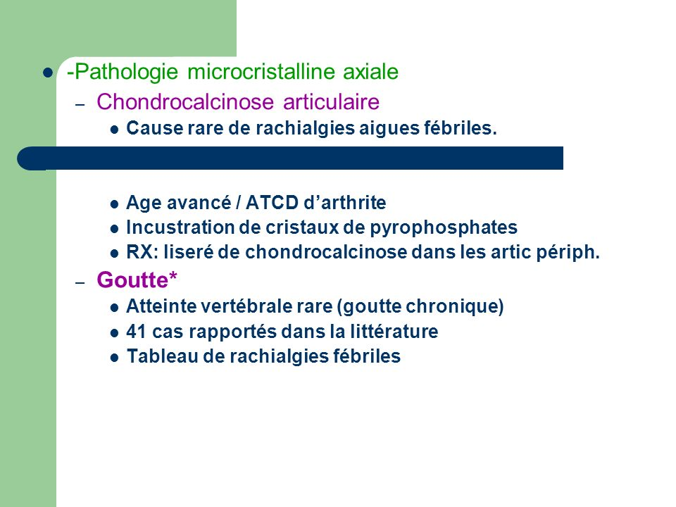 -Pathologie microcristalline axiale Chondrocalcinose articulaire