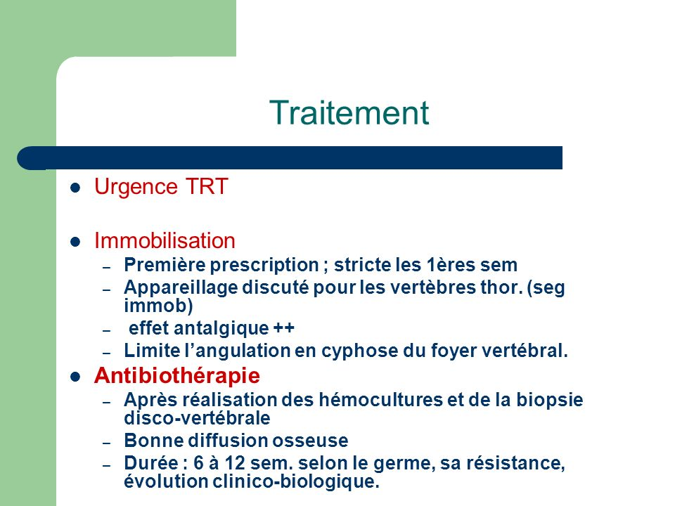 Traitement Urgence TRT Immobilisation Antibiothérapie