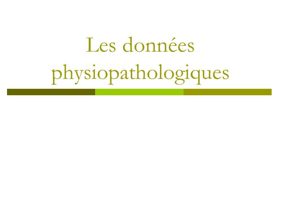 Les données physiopathologiques