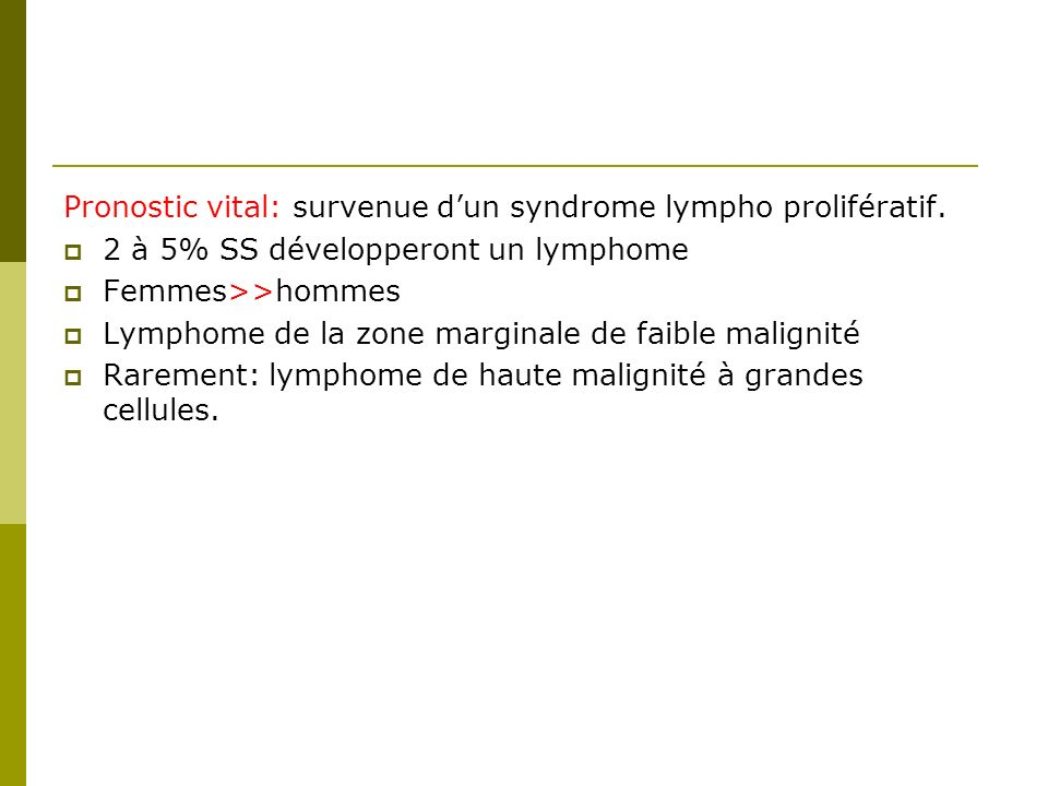 Pronostic vital: survenue d'un syndrome lympho prolifératif.