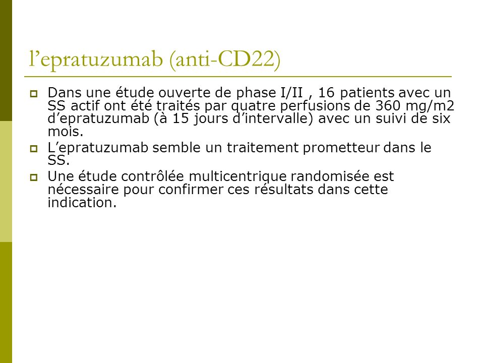 l'epratuzumab (anti-CD22)