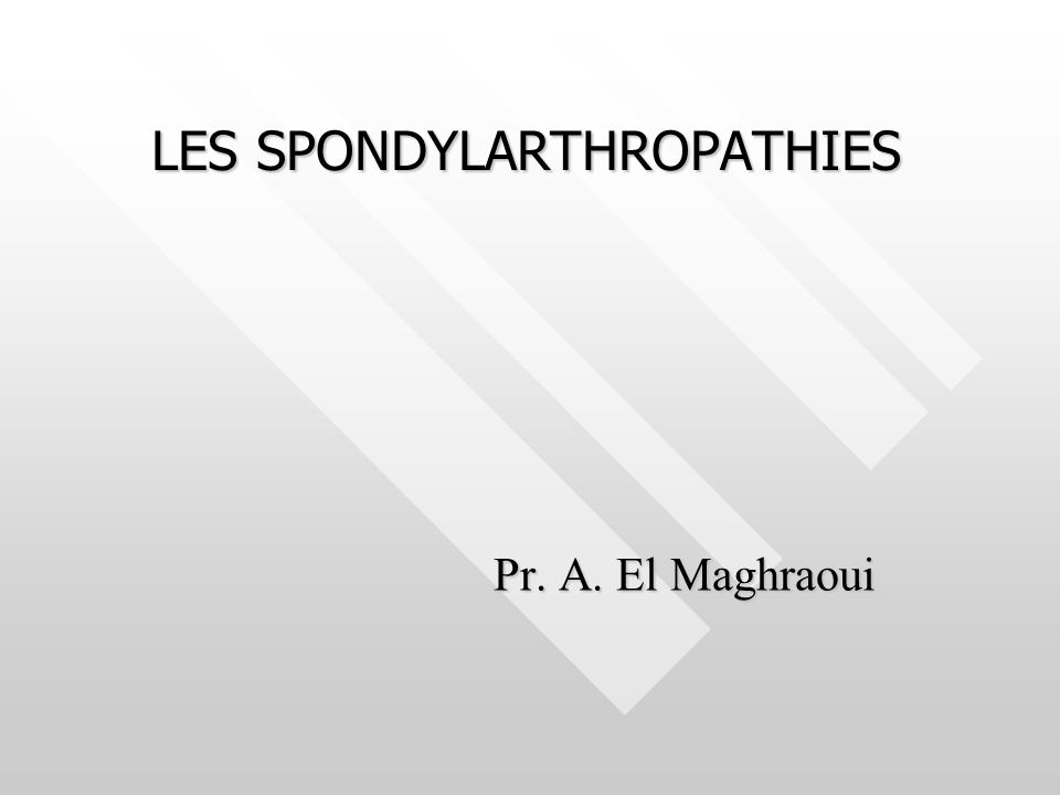 LES SPONDYLARTHROPATHIES