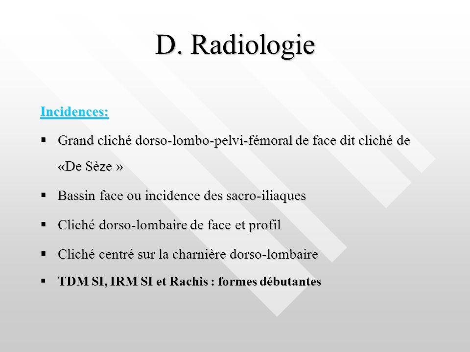 D. Radiologie Incidences: