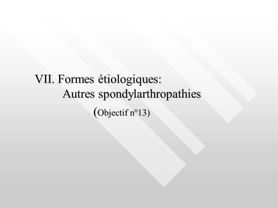VII. Formes étiologiques: Autres spondylarthropathies