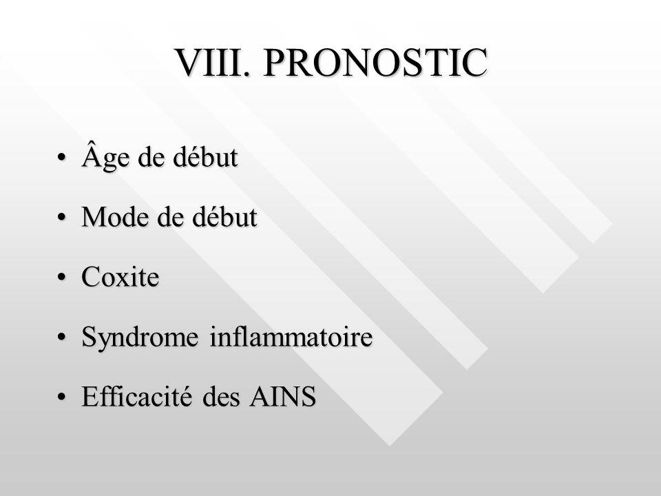 VIII. PRONOSTIC Âge de début Mode de début Coxite