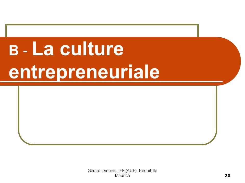 B - La culture entrepreneuriale