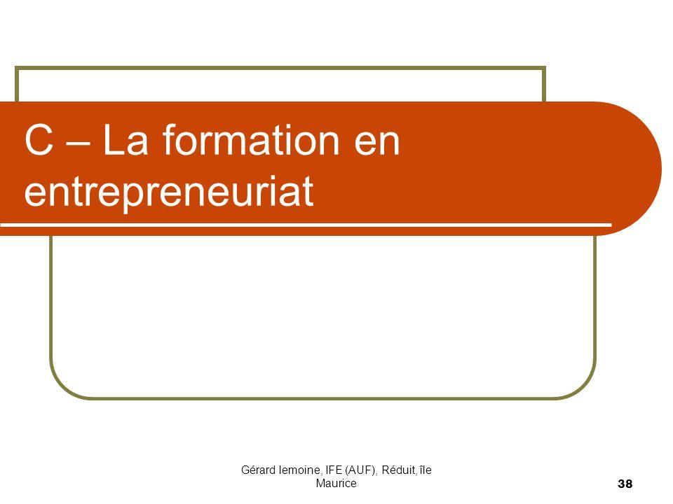 C – La formation en entrepreneuriat