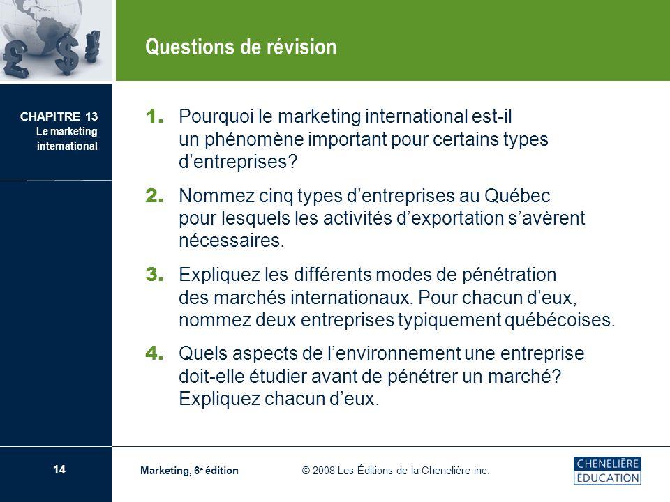 Questions de révision 1. Pourquoi le marketing international est-il un phénomène important pour certains types d'entreprises