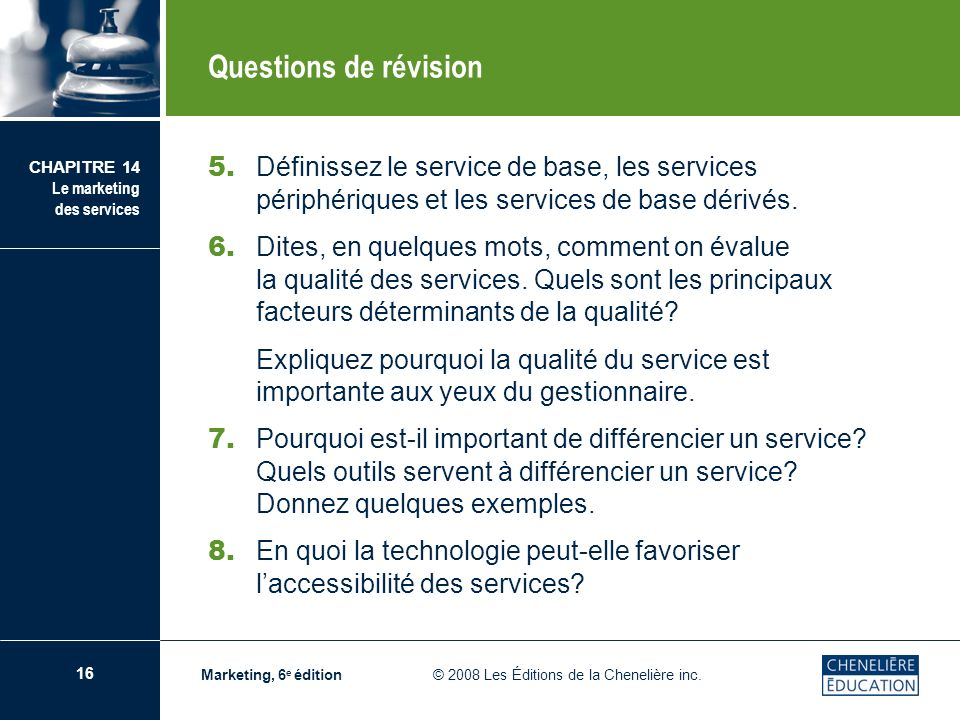 Questions de révision5. Définissez le service de base, les services périphériques et les services de base dérivés.