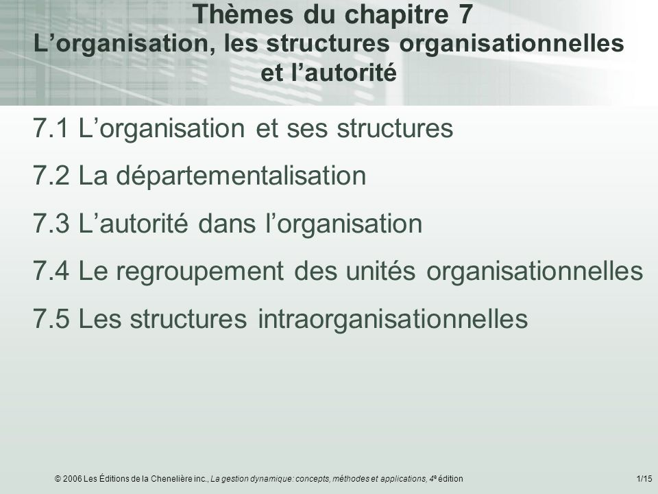 7.1 L'organisation et ses structures 7.2 La départementalisation