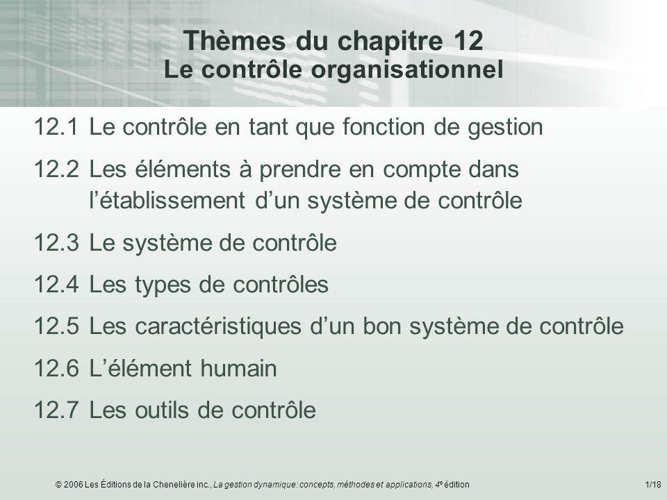 Thèmes du chapitre 12 Le contrôle organisationnel