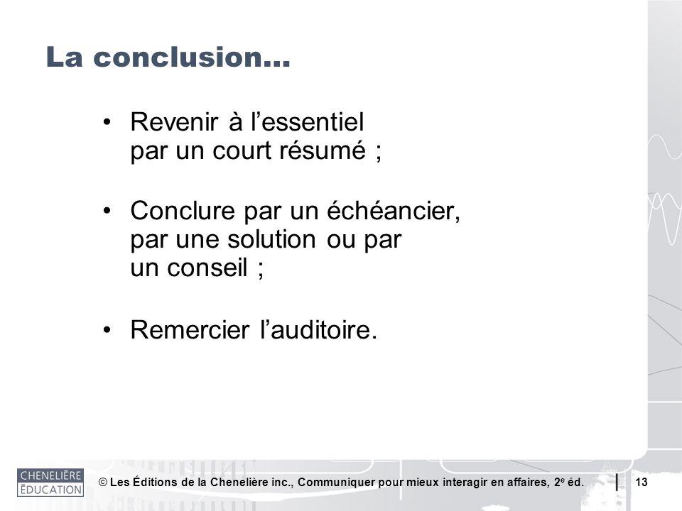 La conclusion… • Revenir à l'essentiel par un court résumé ;