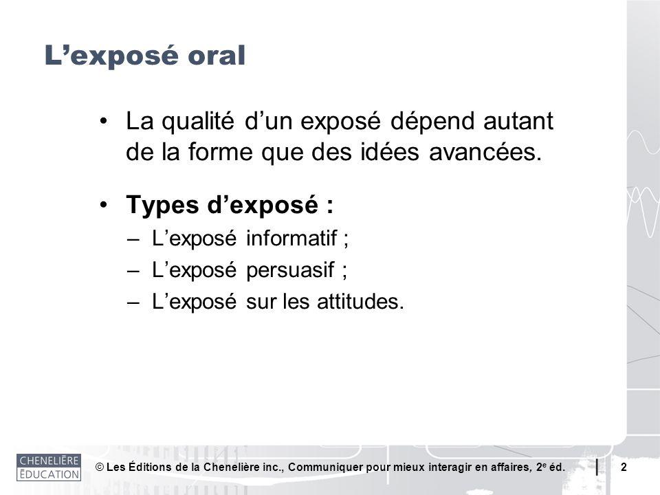 L'exposé oral • La qualité d'un exposé dépend autant de la forme que des idées avancées. • Types d'exposé :