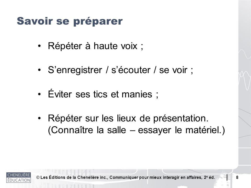 Savoir se préparer • Répéter à haute voix ;
