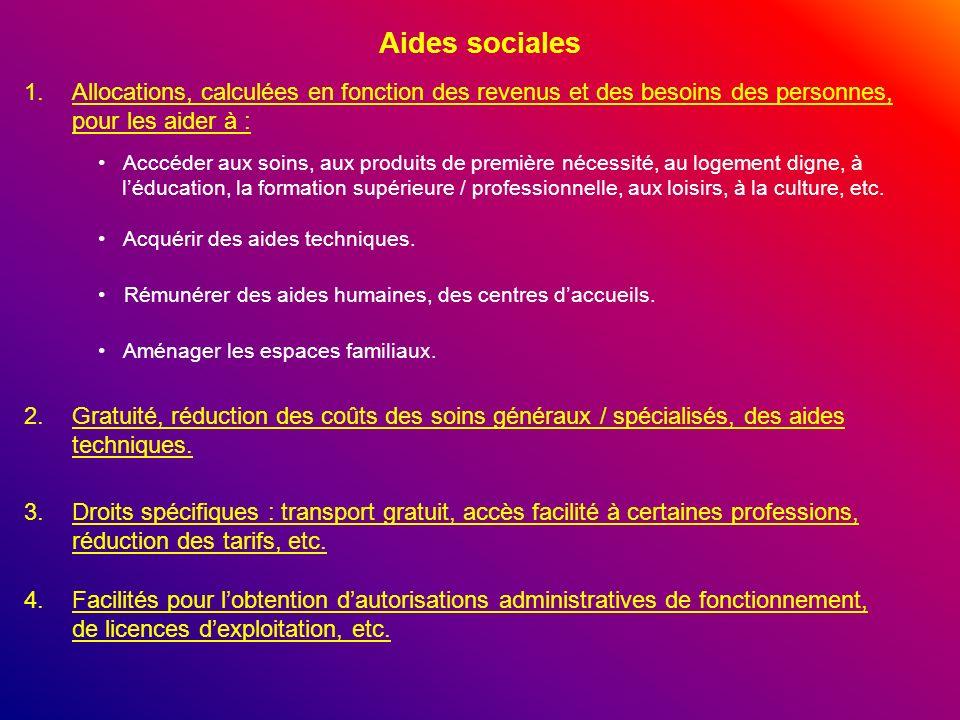 Aides socialesAllocations, calculées en fonction des revenus et des besoins des personnes, pour les aider à :