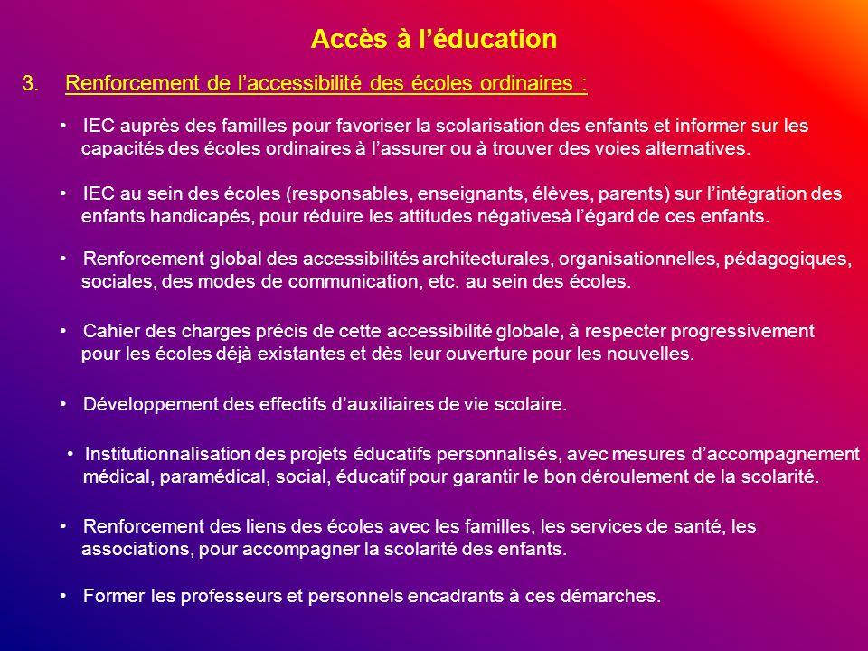Accès à l'éducation Renforcement de l'accessibilité des écoles ordinaires :