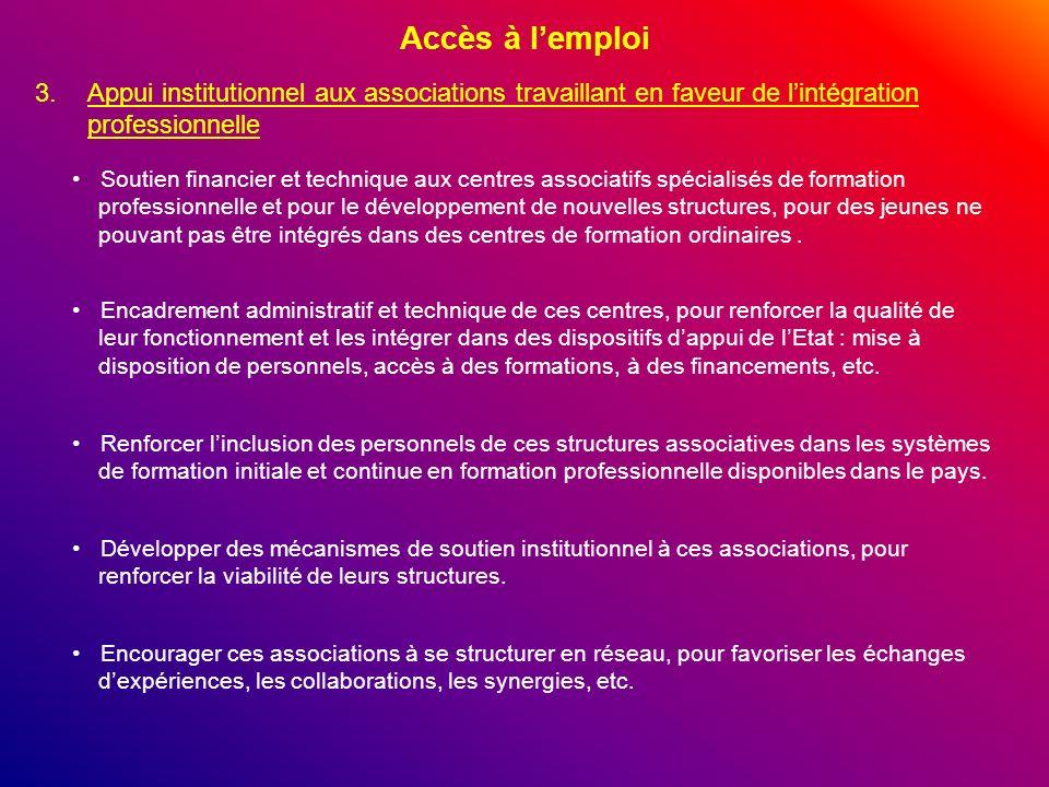Accès à l'emploiAppui institutionnel aux associations travaillant en faveur de l'intégration professionnelle.