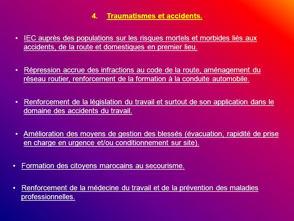 Traumatismes et accidents.