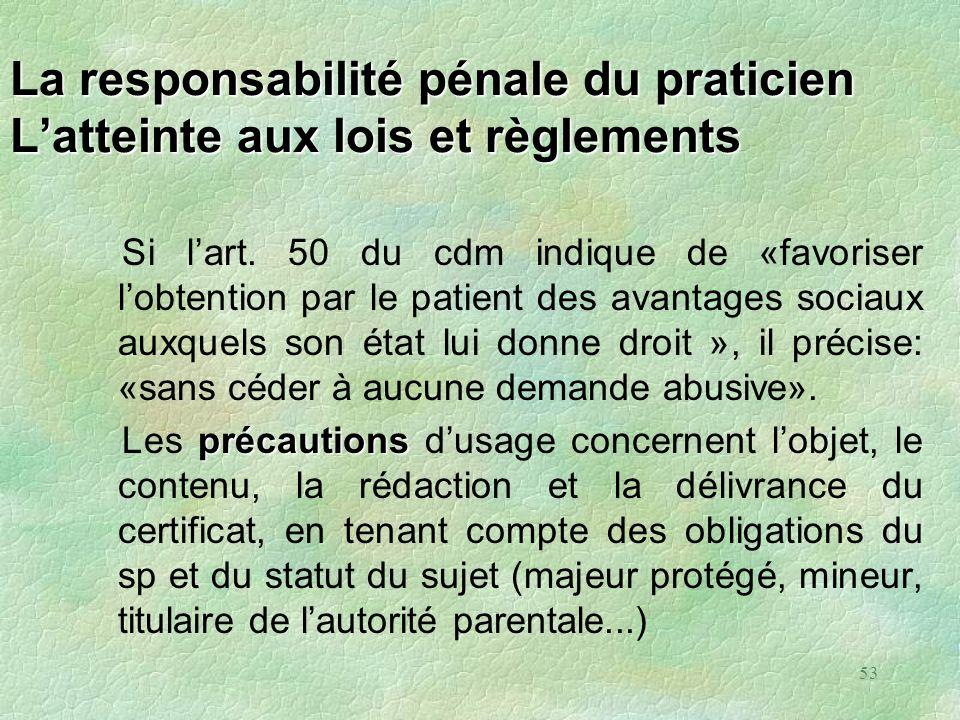 La responsabilité pénale du praticien L'atteinte aux lois et règlements