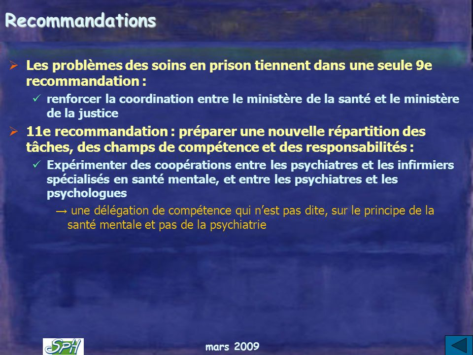 RecommandationsLes problèmes des soins en prison tiennent dans une seule 9e recommandation :