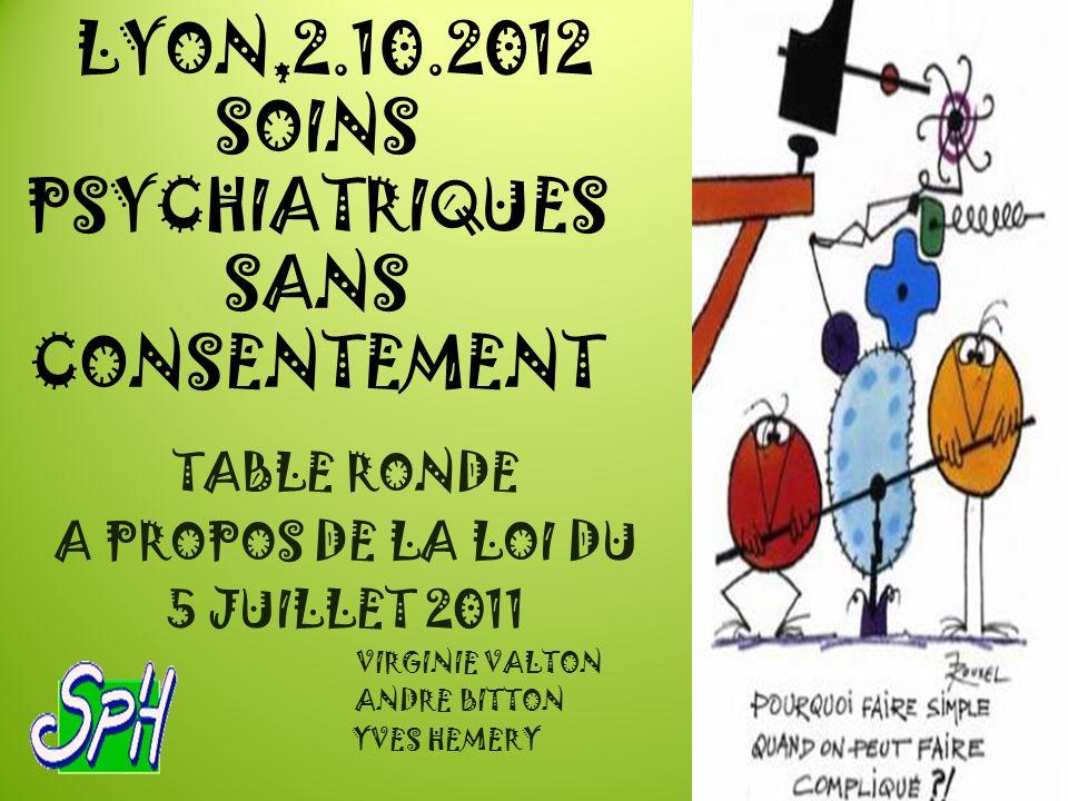 LYON,2.10.2012 SOINS PSYCHIATRIQUES SANS CONSENTEMENT