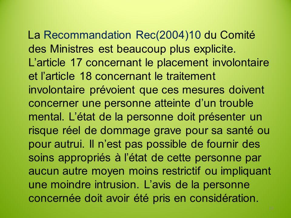 La Recommandation Rec(2004)10 du Comité des Ministres est beaucoup plus explicite.