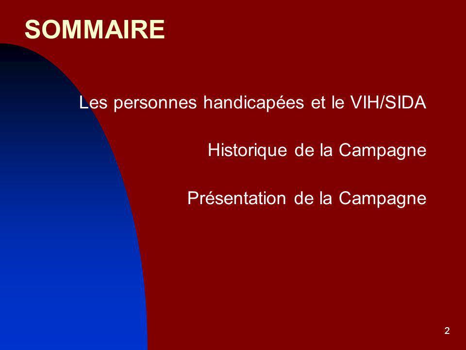 SOMMAIRE Les personnes handicapées et le VIH/SIDA