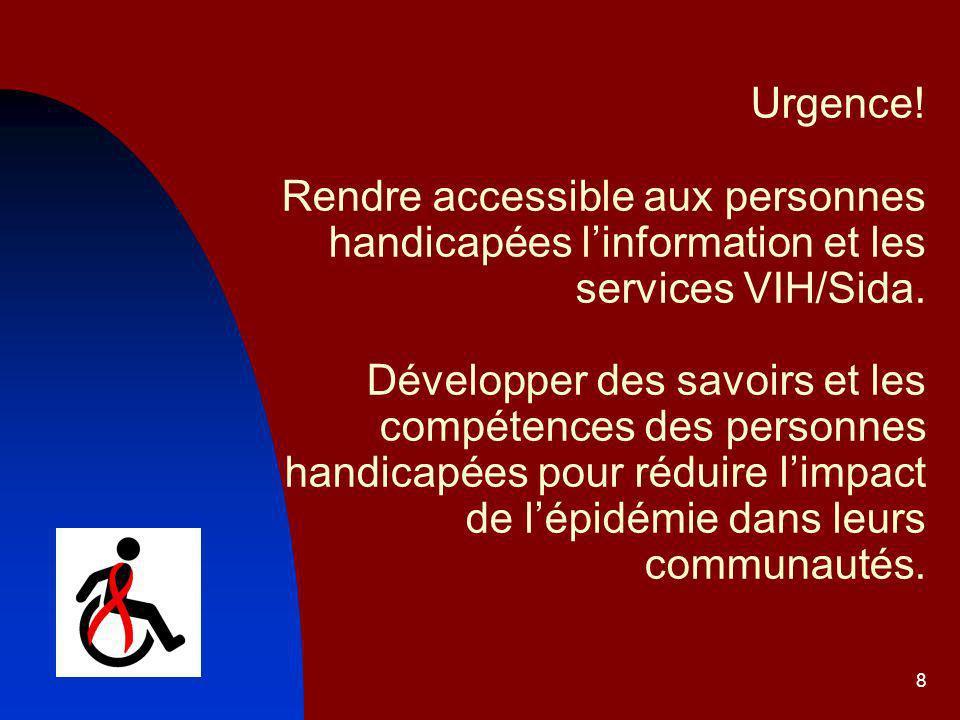 Urgence. Rendre accessible aux personnes handicapées l'information et les services VIH/Sida.
