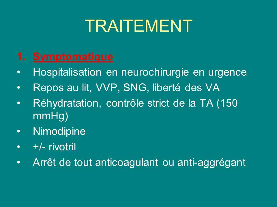 TRAITEMENT Symptomatique Hospitalisation en neurochirurgie en urgence