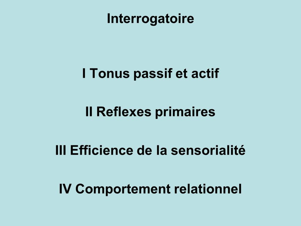 III Efficience de la sensorialité IV Comportement relationnel