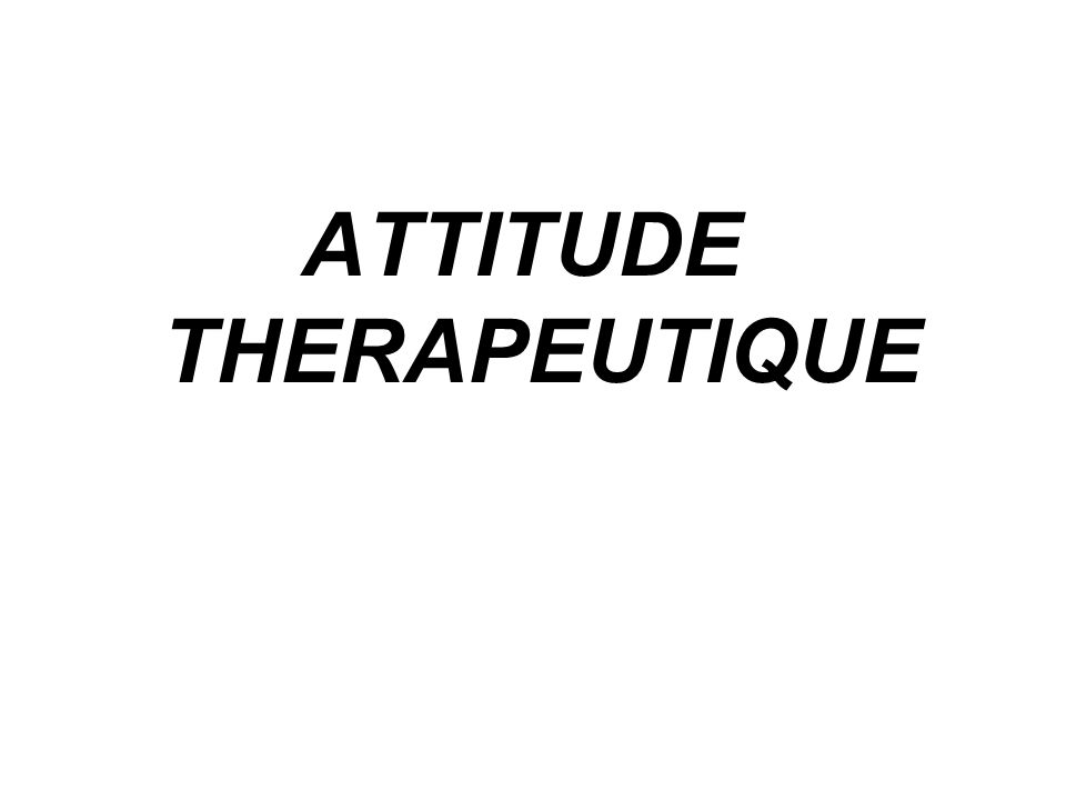 ATTITUDE THERAPEUTIQUE