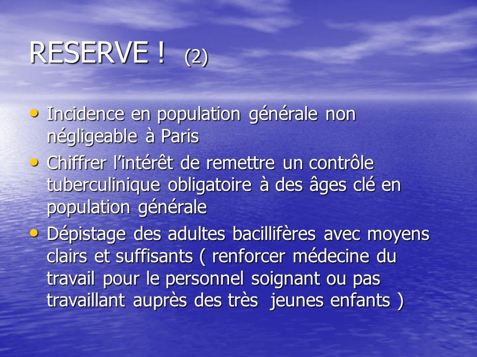 RESERVE ! (2) Incidence en population générale non négligeable à Paris