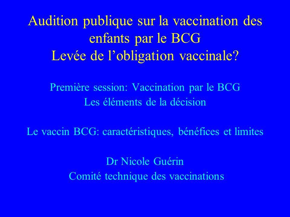 Audition publique sur la vaccination des enfants par le BCG Levée de l'obligation vaccinale