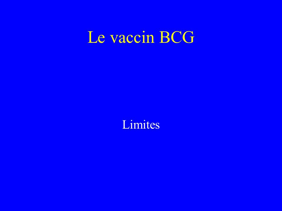 Le vaccin BCG Limites
