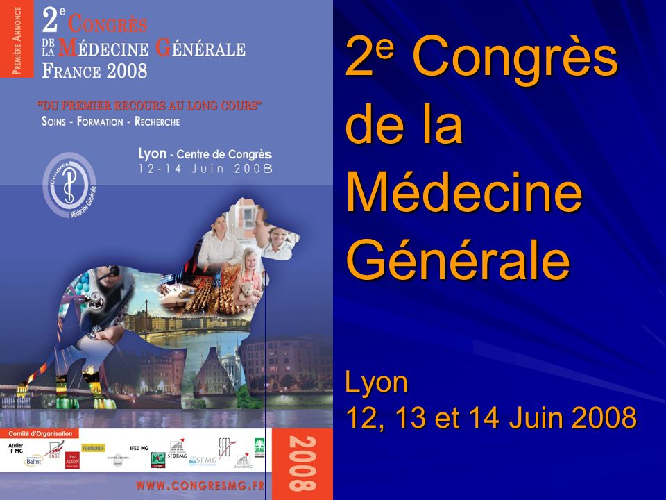 2e Congrès de la Médecine Générale Lyon 12, 13 et 14 Juin 2008