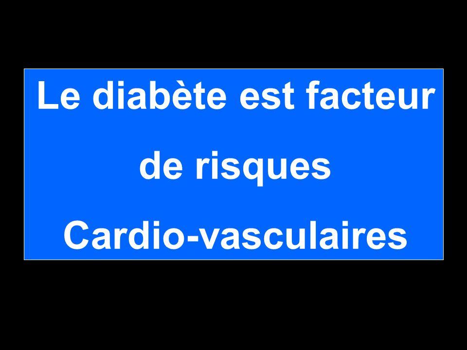 Le diabète est facteur de risques Cardio-vasculaires