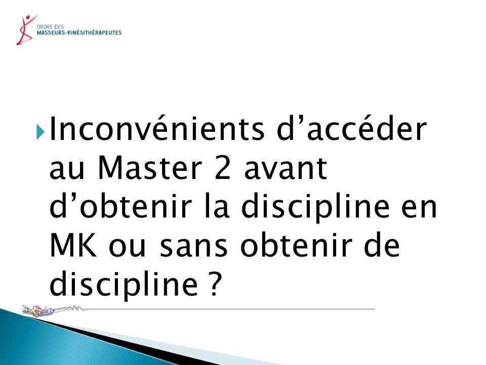 Inconvénients d'accéder au Master 2 avant d'obtenir la discipline en MK ou sans obtenir de discipline