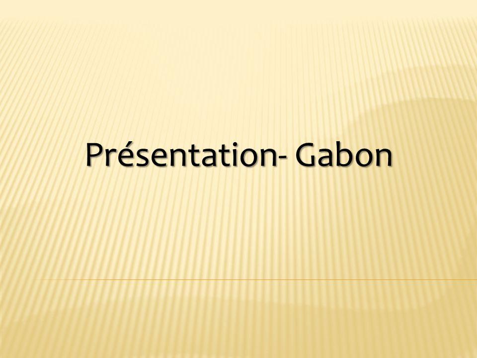 Présentation- Gabon
