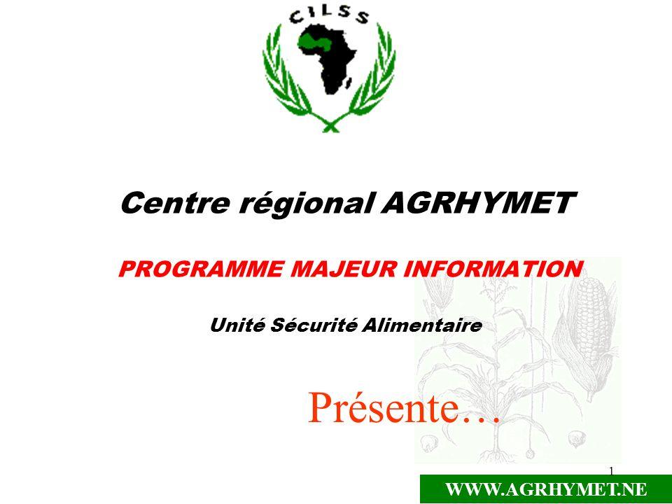 Centre régional AGRHYMET PROGRAMME MAJEUR INFORMATION Unité Sécurité Alimentaire