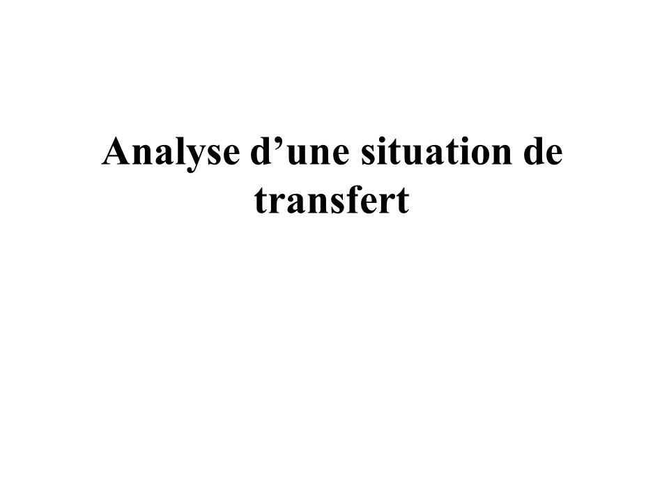 Analyse d'une situation de transfert