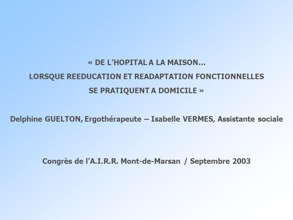 « DE L'HOPITAL A LA MAISON…