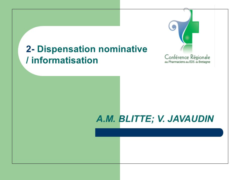 2- Dispensation nominative / informatisation