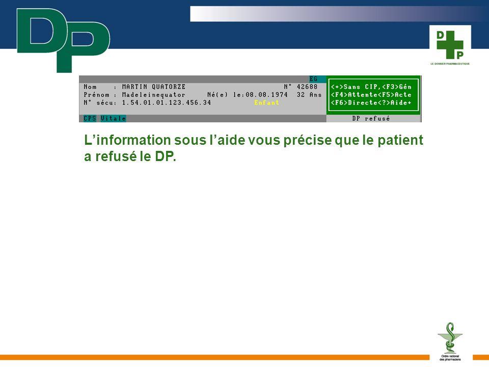 L'information sous l'aide vous précise que le patient a refusé le DP.