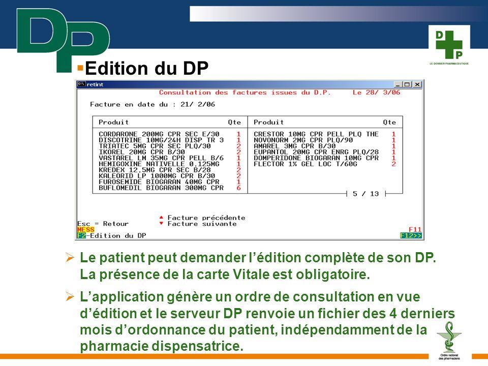 Edition du DP  Le patient peut demander l'édition complète de son DP. La présence de la carte Vitale est obligatoire.