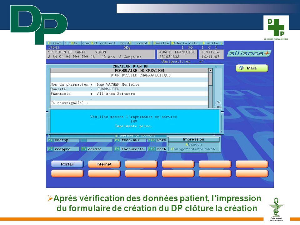 Après vérification des données patient, l'impression du formulaire de création du DP clôture la création