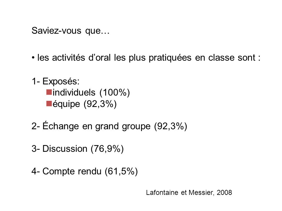 les activités d'oral les plus pratiquées en classe sont : 1- Exposés: