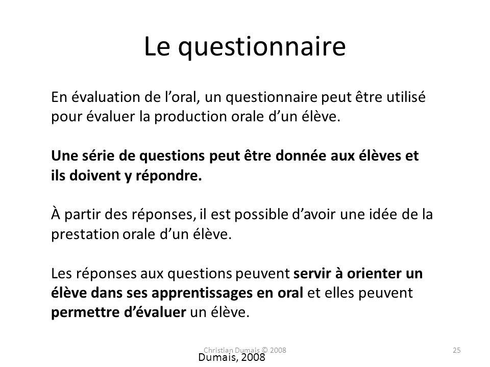 Le questionnaire En évaluation de l'oral, un questionnaire peut être utilisé pour évaluer la production orale d'un élève.