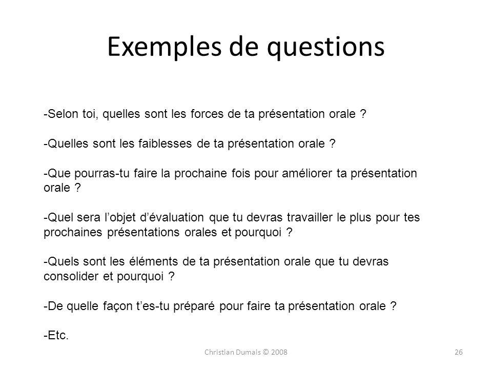 Exemples de questions Selon toi, quelles sont les forces de ta présentation orale Quelles sont les faiblesses de ta présentation orale