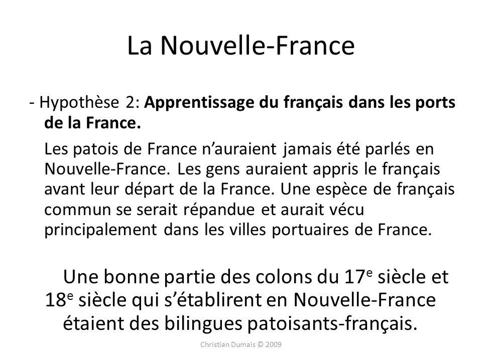 La Nouvelle-France - Hypothèse 2: Apprentissage du français dans les ports de la France.