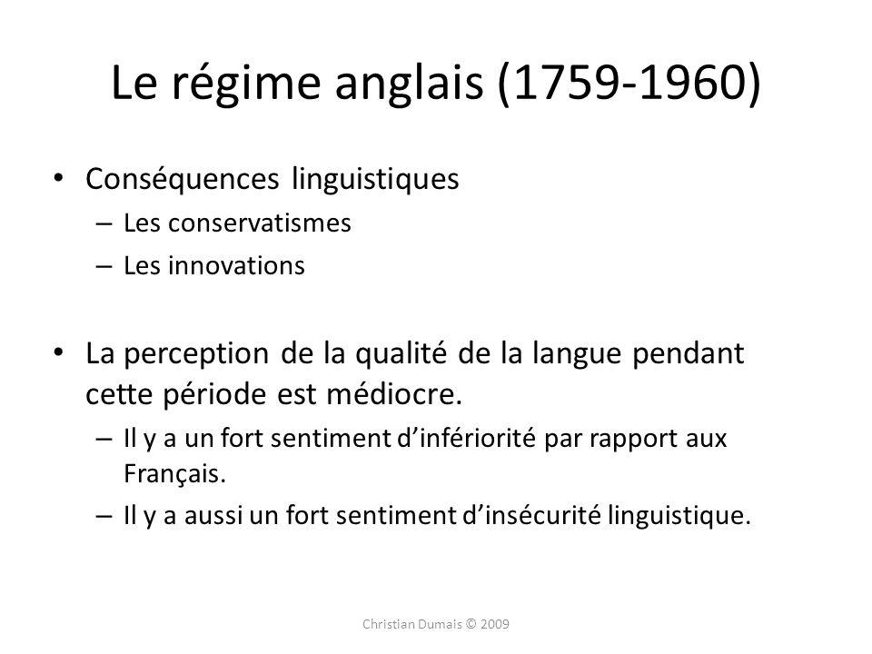 Le régime anglais (1759-1960) Conséquences linguistiques